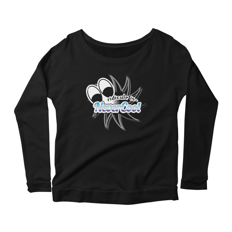 Ridicule is NeverCool - Black Women's Longsleeve T-Shirt by spork.nyc