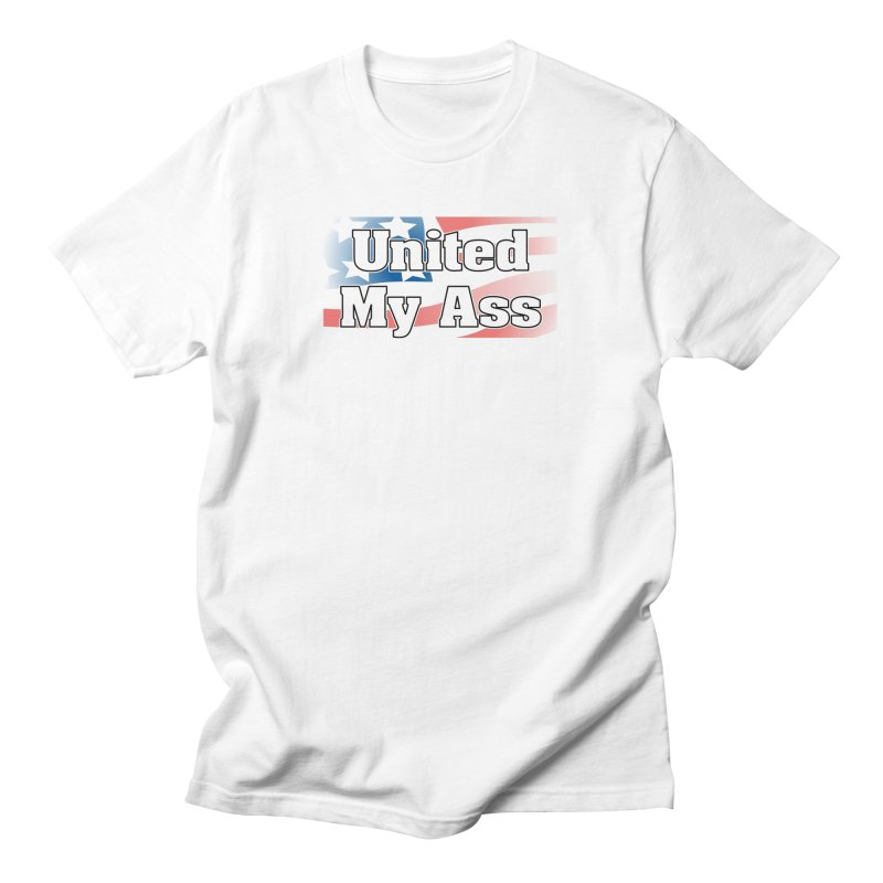 United My Ass Men's T-Shirt by spork.nyc