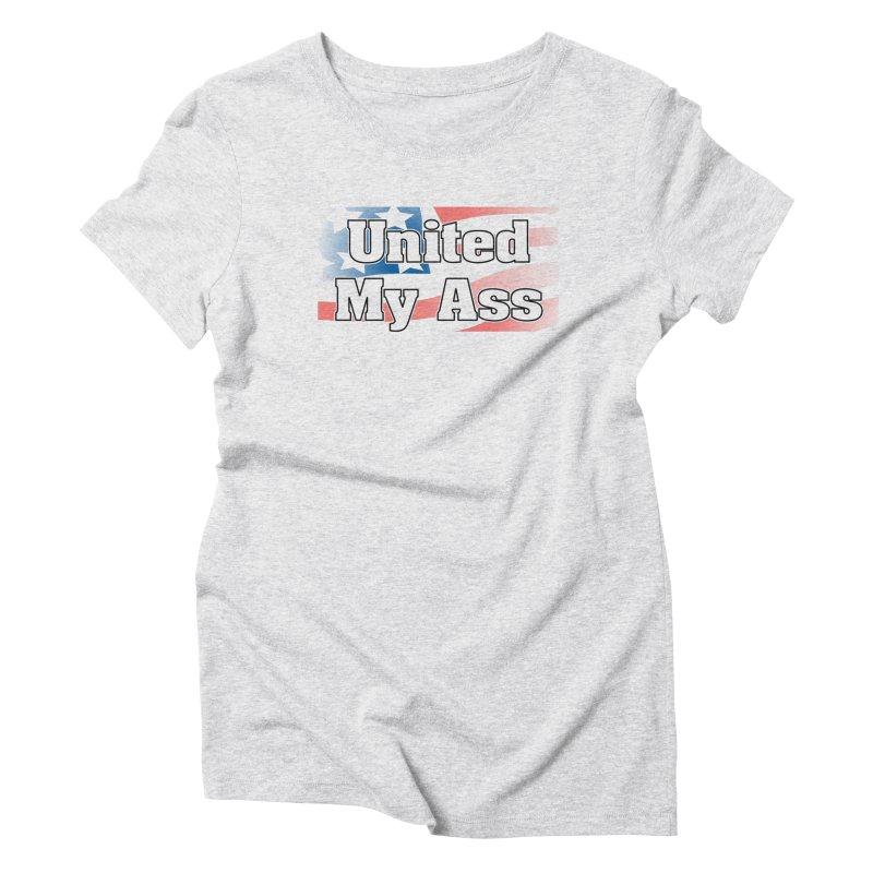 United My Ass Women's T-Shirt by spork.nyc
