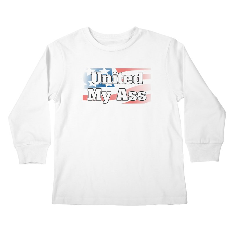United My Ass Kids Longsleeve T-Shirt by spork.nyc