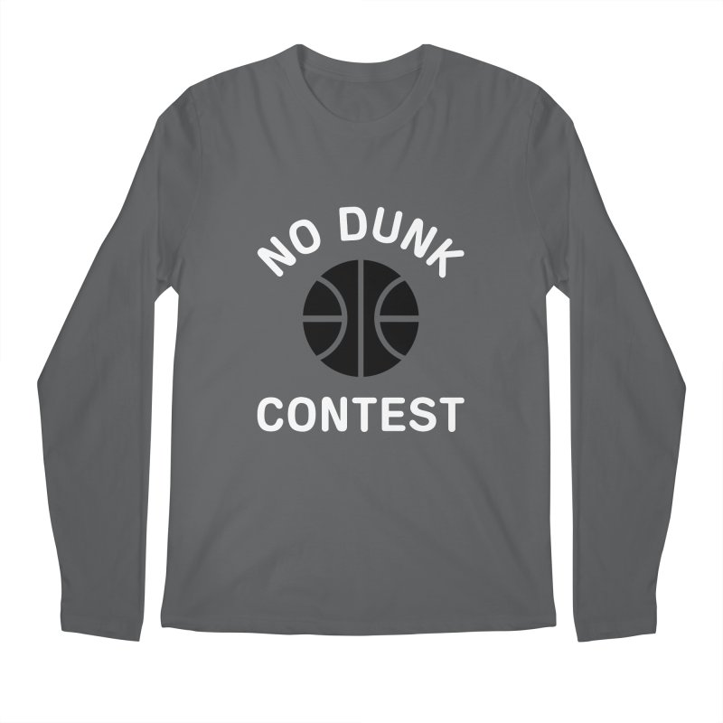 No Dunk Contest Men's Longsleeve T-Shirt by Sport'n Goods Artist Shop