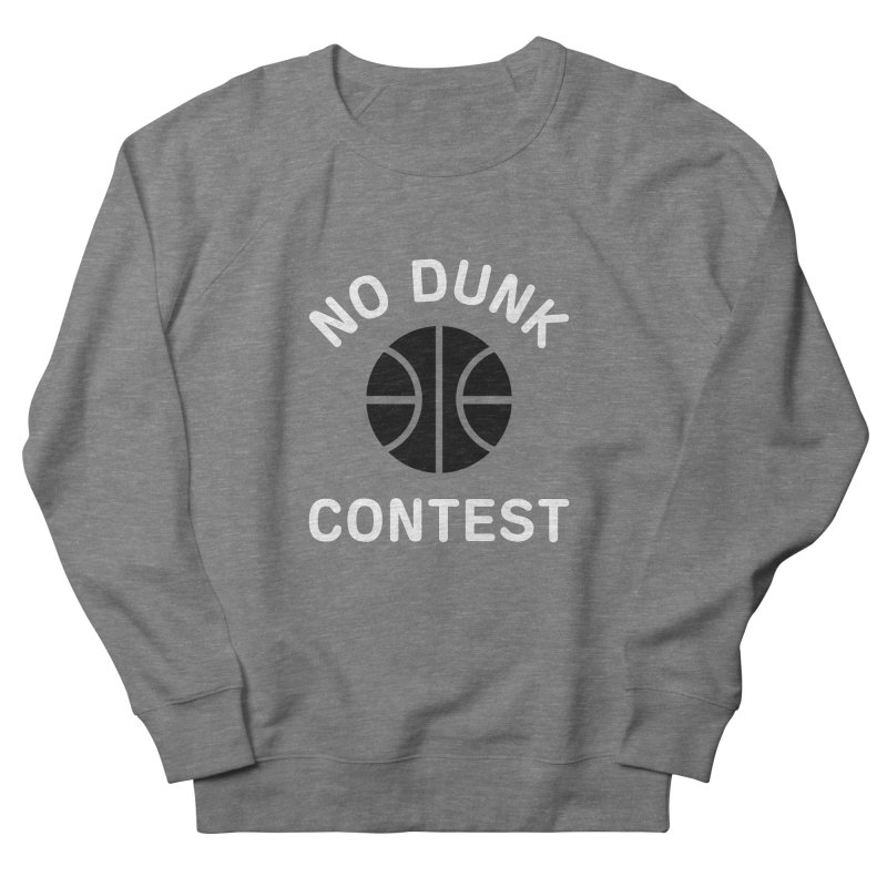 No Dunk Contest Men's Sweatshirt by Sport'n Goods Artist Shop