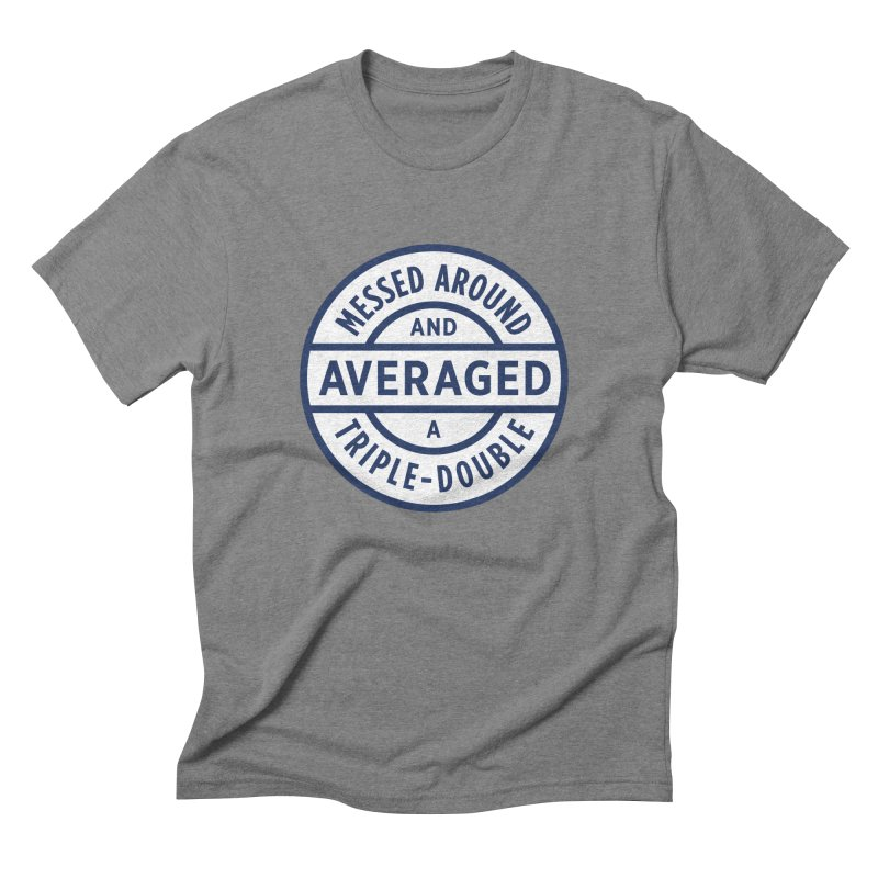 Messed Around Men's Triblend T-shirt by Sport'n Goods Artist Shop