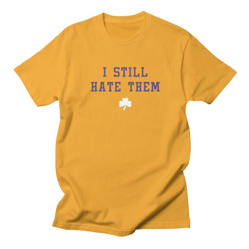 I Still Hate Them Men's T-Shirt by Sport'n Goods Artist Shop
