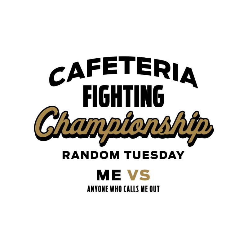 Cafeteria Fighting Championship by Sport'n Goods Artist Shop