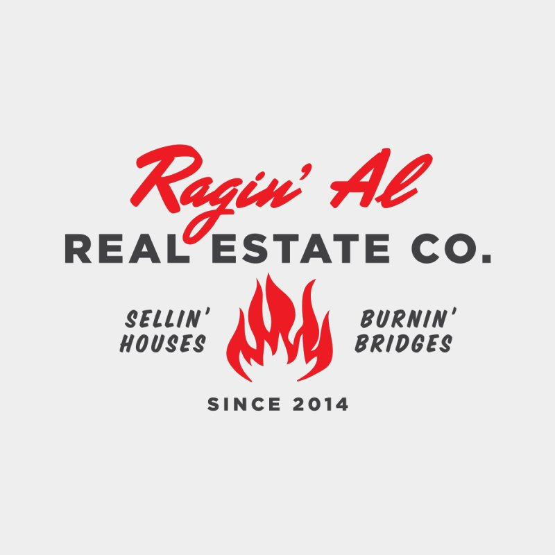 Ragin' Al Real Estate Co. by Sport'n Goods Artist Shop