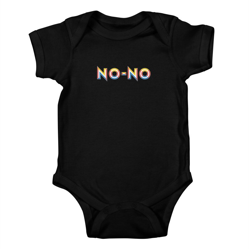 No-No Kids Baby Bodysuit by Sport'n Goods Artist Shop