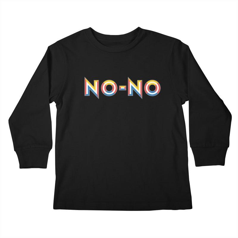 No-No Kids Longsleeve T-Shirt by Sport'n Goods Artist Shop