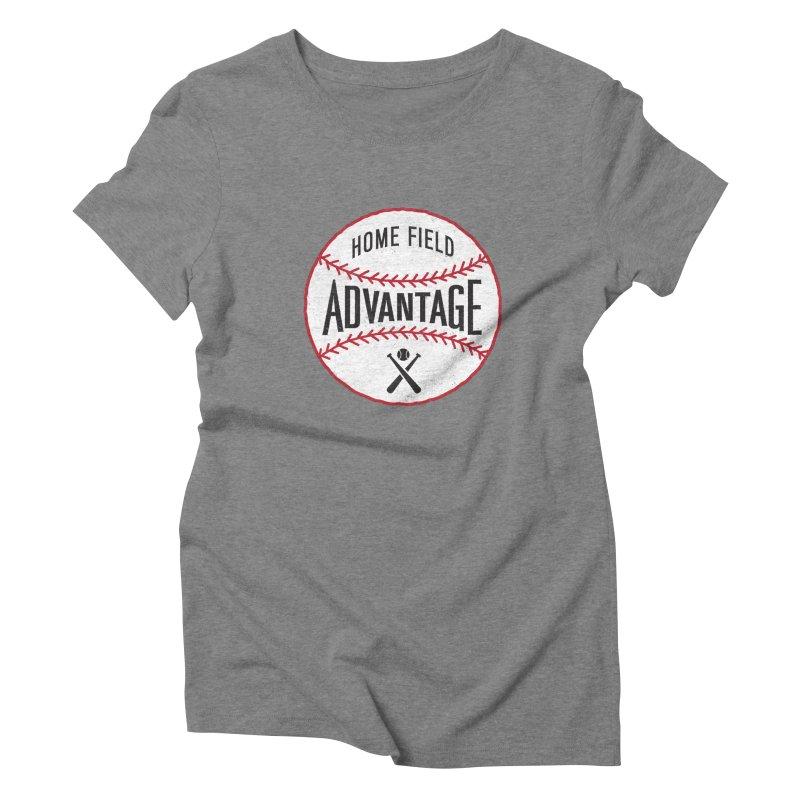 Home Field Advantage Women's Triblend T-shirt by Sport'n Goods Artist Shop