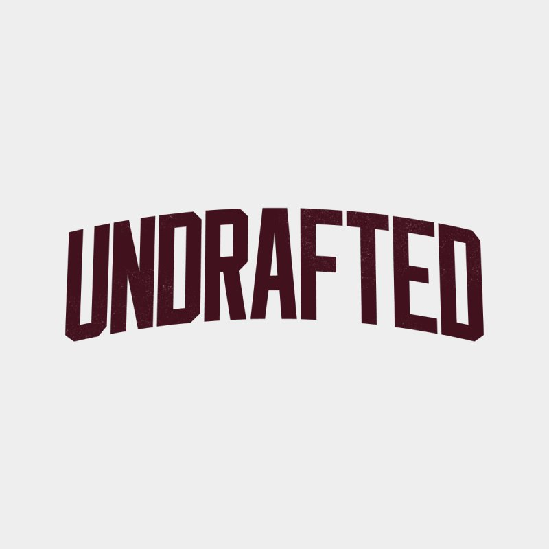 Undrafted None  by Sport'n Goods Artist Shop