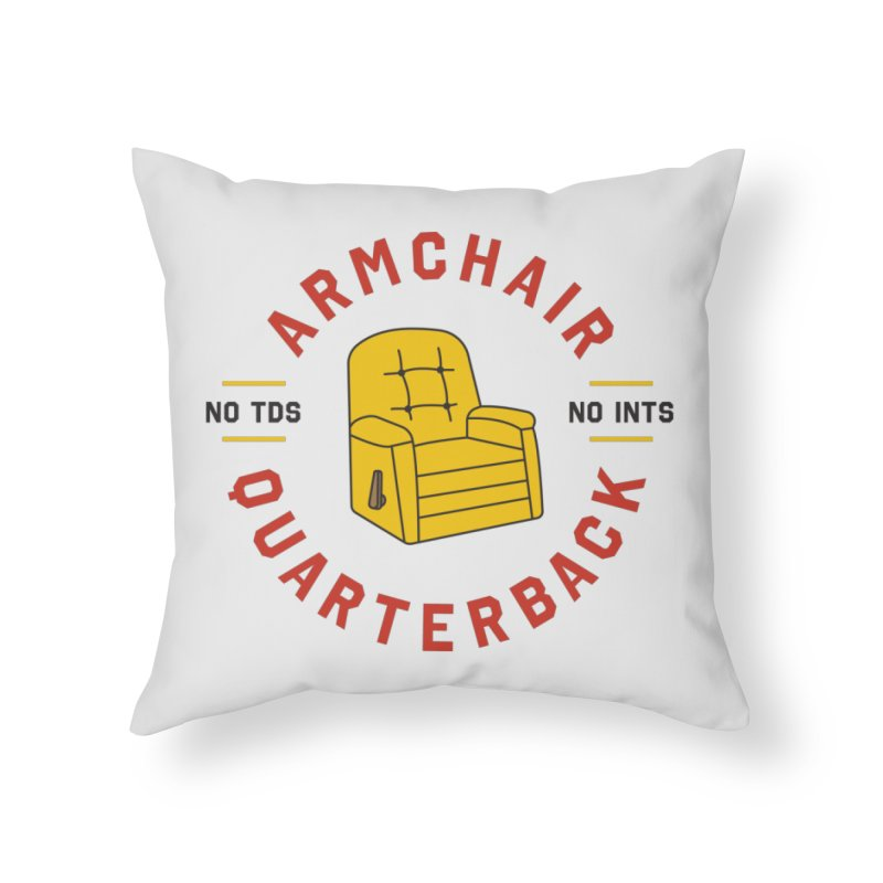 Armchair Quarterback Home Throw Pillow by Sport'n Goods Artist Shop