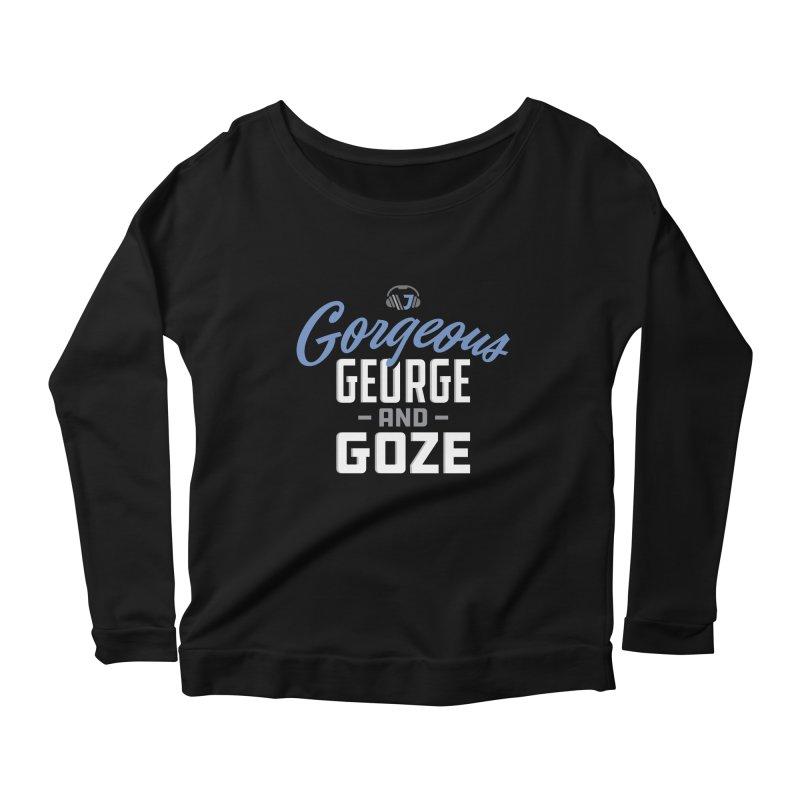 Gorgeous George and Goze Women's Longsleeve Scoopneck  by Sport'n Goods Artist Shop