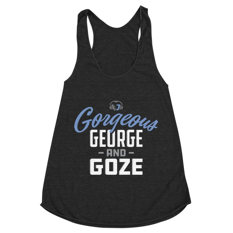 Gorgeous George and Goze Women's Racerback Triblend Tank by Sport'n Goods Artist Shop
