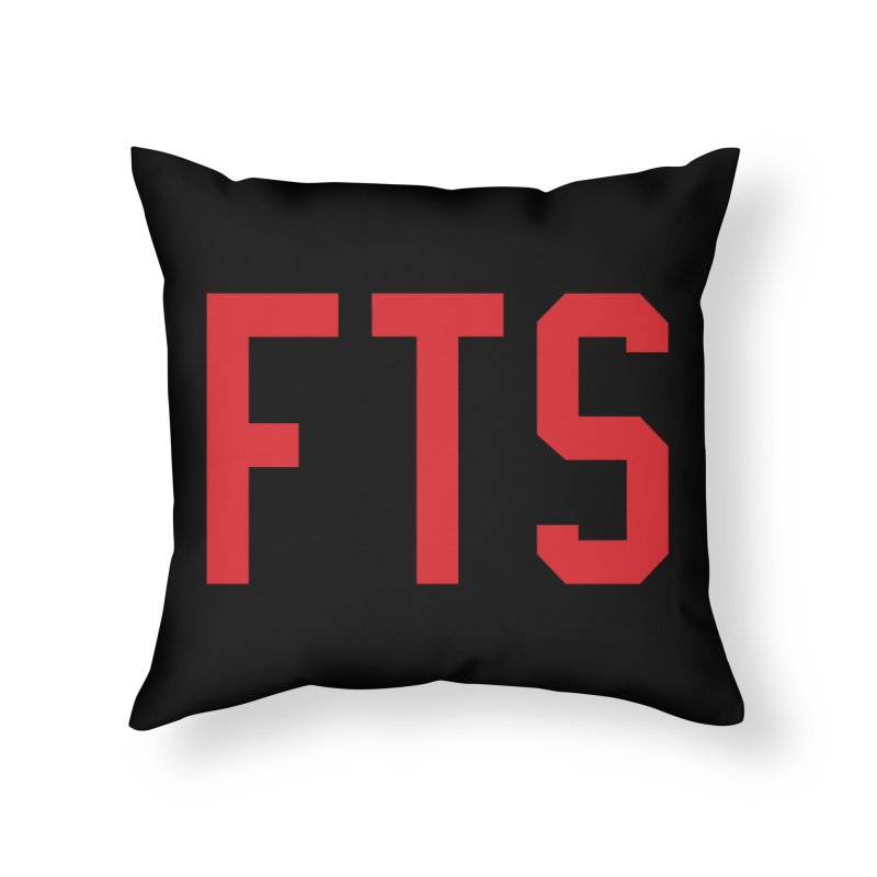 FTS Home Throw Pillow by Sport'n Goods Artist Shop