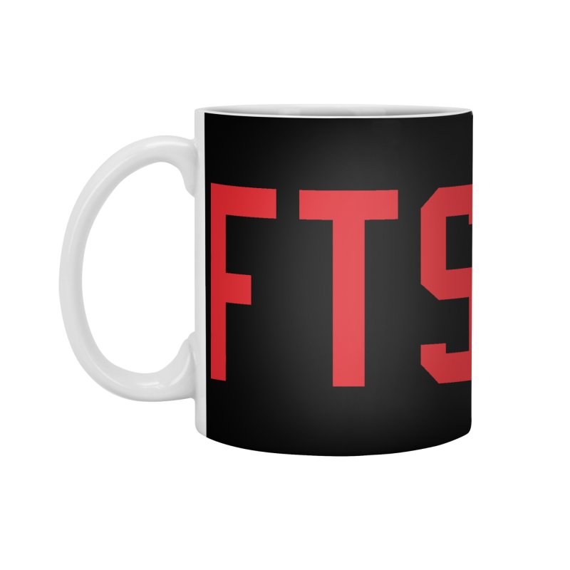 FTS Accessories Mug by Sport'n Goods Artist Shop