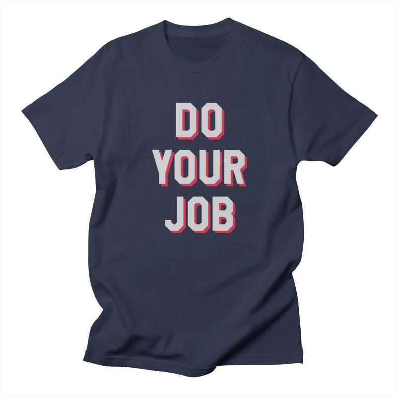 Do Your Job in Men's Regular T-Shirt Navy by Sport'n Goods Artist Shop
