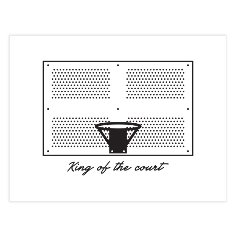 King of the Court Home Fine Art Print by Sport'n Goods Artist Shop