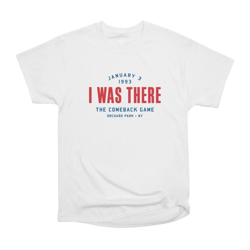 I Was There Women's Classic Unisex T-Shirt by Sport'n Goods Artist Shop