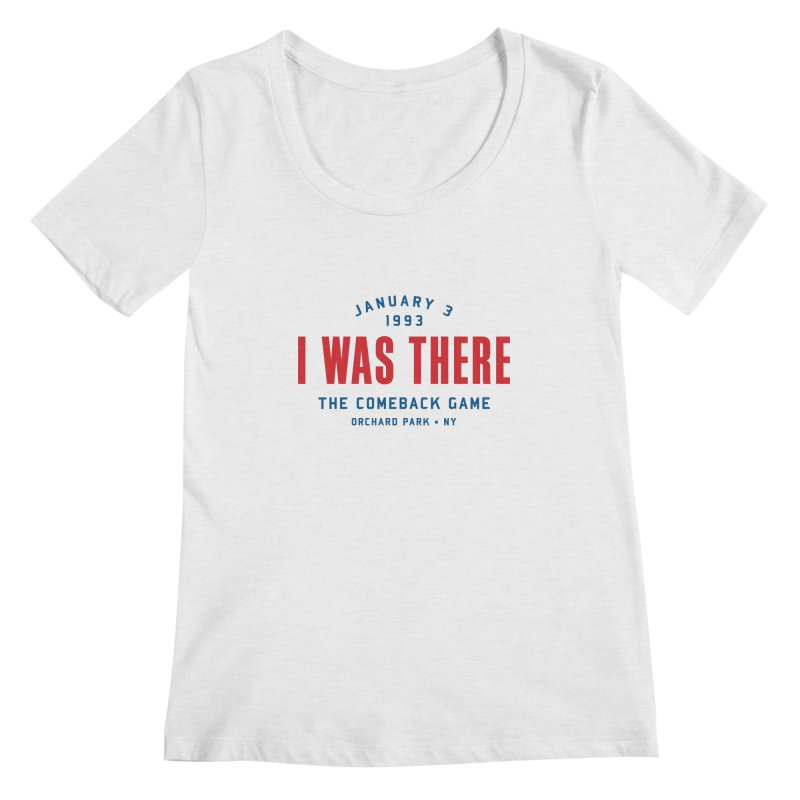 I Was There Women's Scoopneck by Sport'n Goods Artist Shop