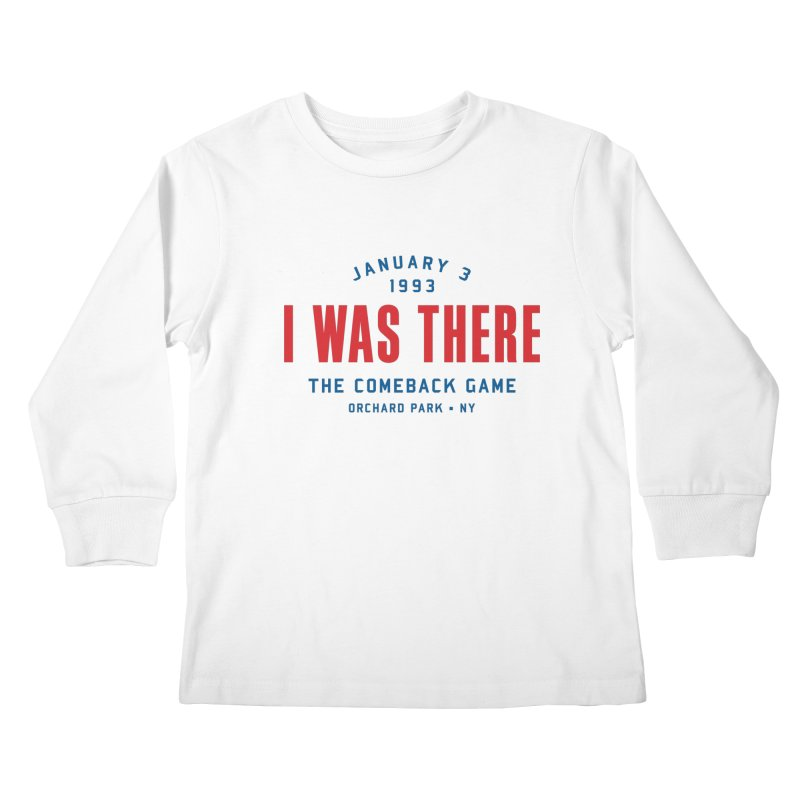 I Was There Kids Longsleeve T-Shirt by Sport'n Goods Artist Shop