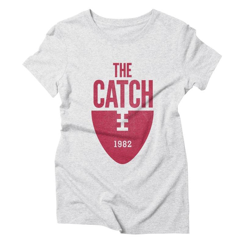 The Catch Women's Triblend T-shirt by Sport'n Goods Artist Shop