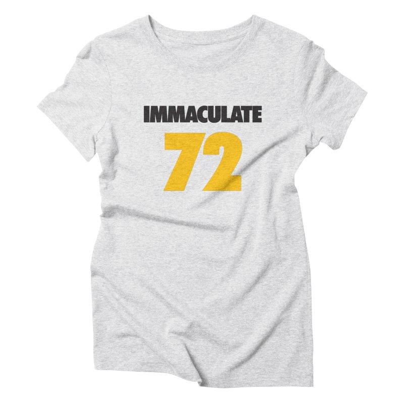Immaculate 72 Women's Triblend T-shirt by Sport'n Goods Artist Shop