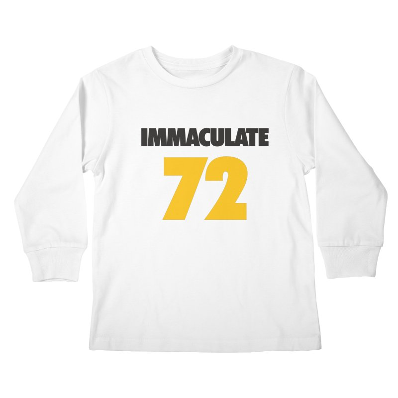 Immaculate 72 Kids Longsleeve T-Shirt by Sport'n Goods Artist Shop
