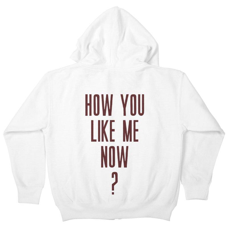 How You Like Me Now? Kids Zip-Up Hoody by Sport'n Goods Artist Shop