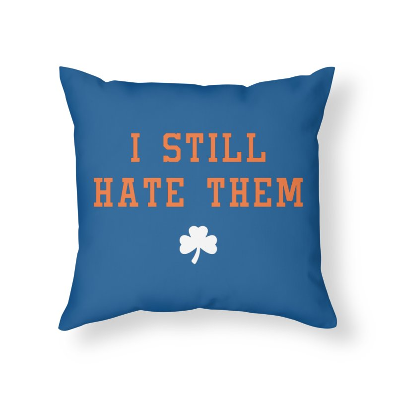 I Still Hate Them -- NY Edition Home Throw Pillow by Sport'n Goods Artist Shop
