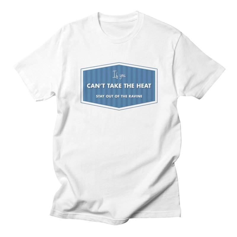 If You Can't Take the Heat Men's T-shirt by Sport'n Goods Artist Shop