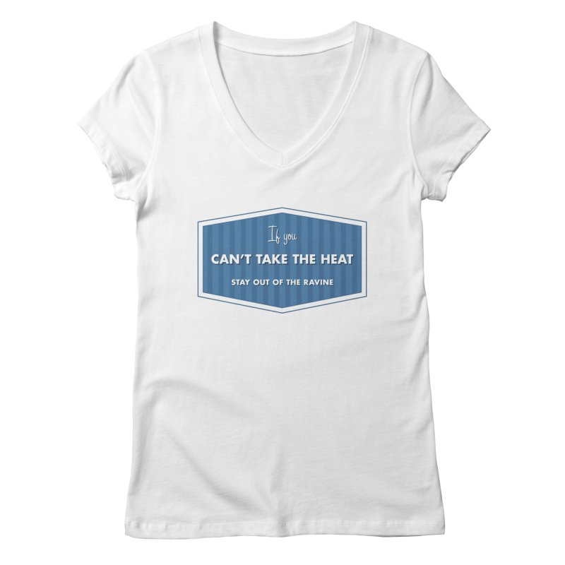 If You Can't Take the Heat Women's V-Neck by Sport'n Goods Artist Shop