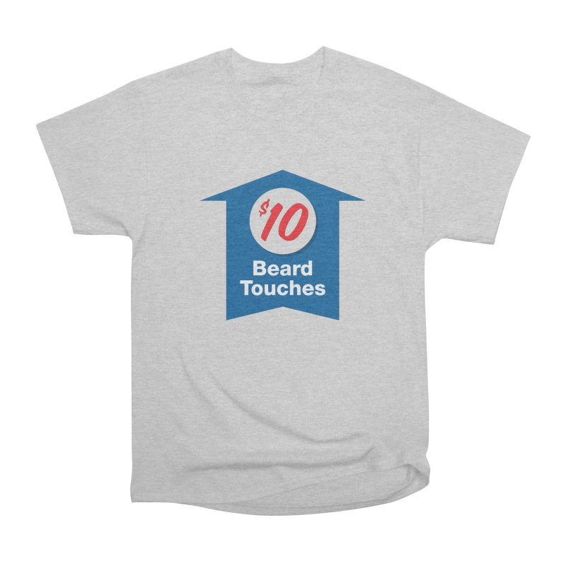 $10 Beard Touches Men's Classic T-Shirt by Sport'n Goods Artist Shop