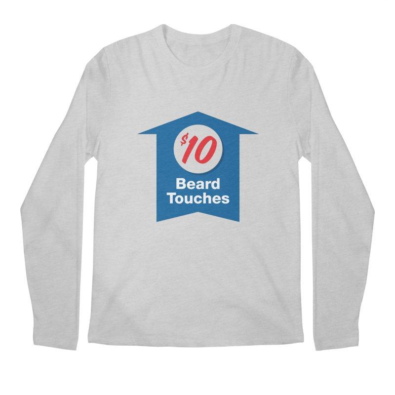 $10 Beard Touches Men's Longsleeve T-Shirt by Sport'n Goods Artist Shop