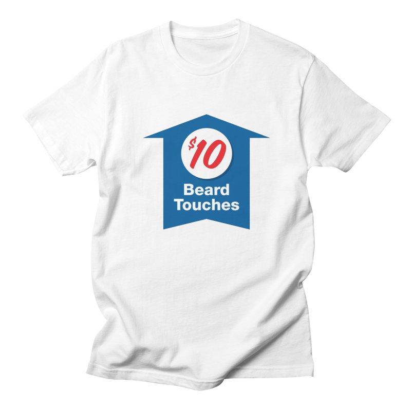 $10 Beard Touches Women's Unisex T-Shirt by Sport'n Goods Artist Shop