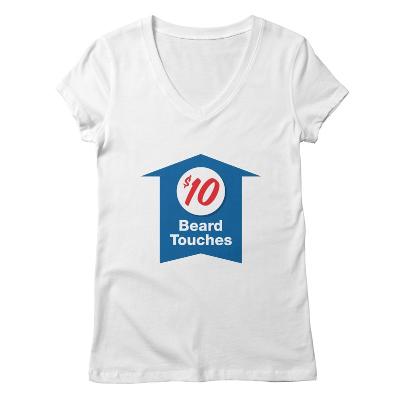 $10 Beard Touches Women's V-Neck by Sport'n Goods Artist Shop