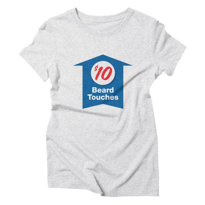$10 Beard Touches Women's Triblend T-shirt by Sport'n Goods Artist Shop