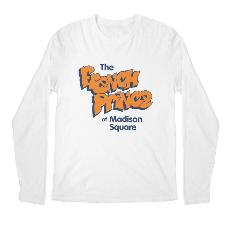 The French Prince of Madison Square Men's Regular Longsleeve T-Shirt by Sport'n Goods Artist Shop