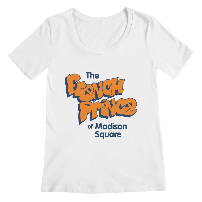 The French Prince of Madison Square Women's Regular Scoop Neck by Sport'n Goods Artist Shop
