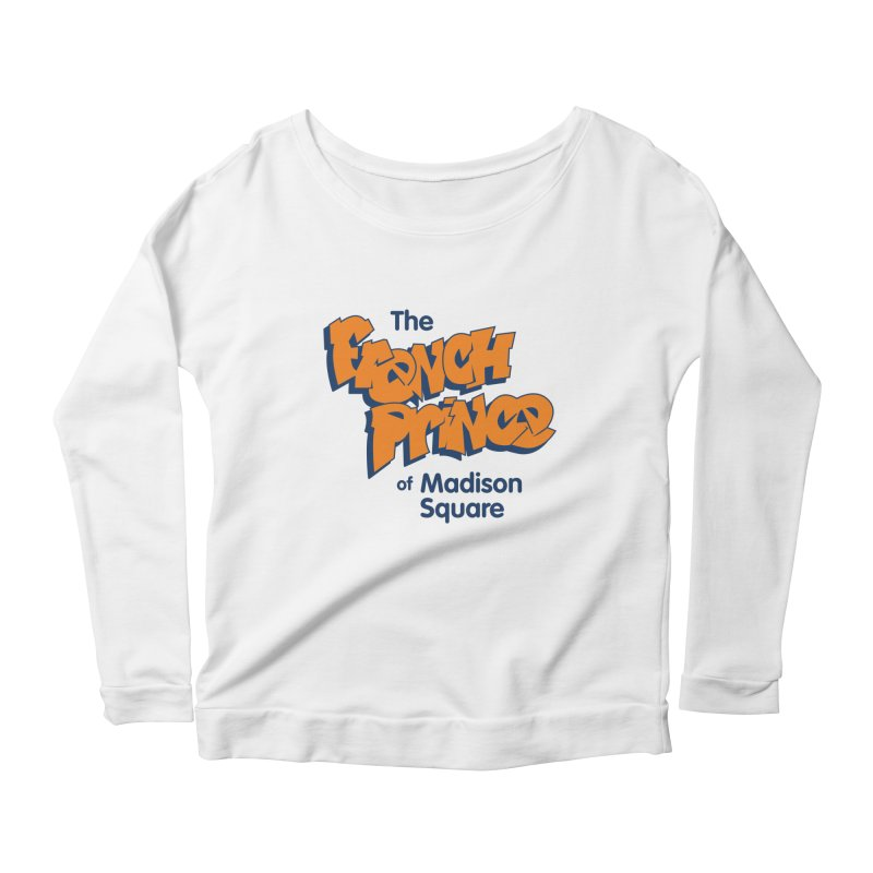 The French Prince of Madison Square Women's Scoop Neck Longsleeve T-Shirt by Sport'n Goods Artist Shop