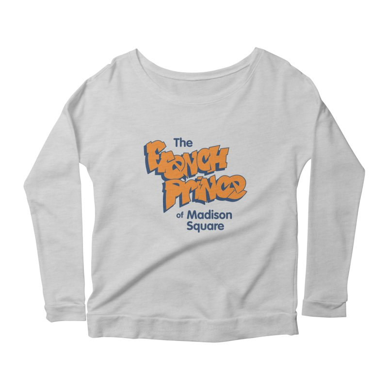 The French Prince of Madison Square Women's Longsleeve Scoopneck  by Sport'n Goods Artist Shop