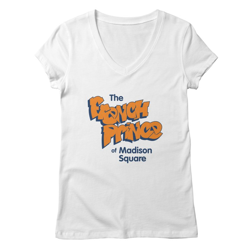 The French Prince of Madison Square Women's Regular V-Neck by Sport'n Goods Artist Shop