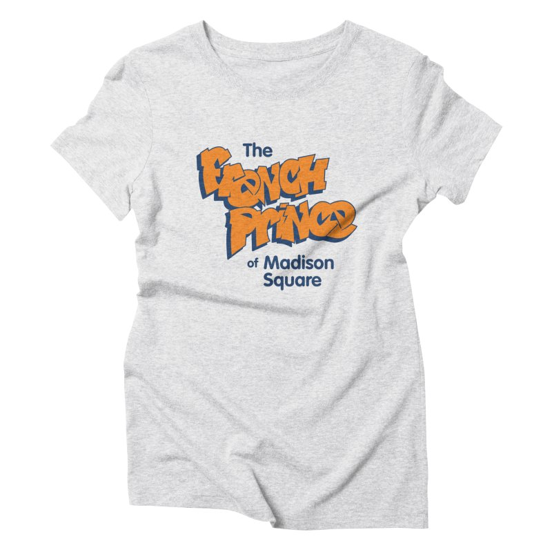 The French Prince of Madison Square Women's Triblend T-shirt by Sport'n Goods Artist Shop