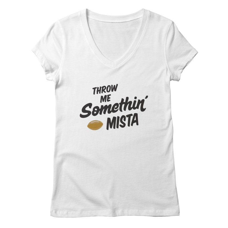 Throw Me Somethin' Mista Women's Regular V-Neck by Sport'n Goods Artist Shop