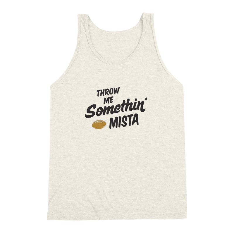 Throw Me Somethin' Mista Men's Triblend Tank by Sport'n Goods Artist Shop