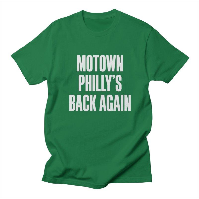 Motown Philly's Back Again in Men's Regular T-Shirt Kelly Green by Sport'n Goods Artist Shop