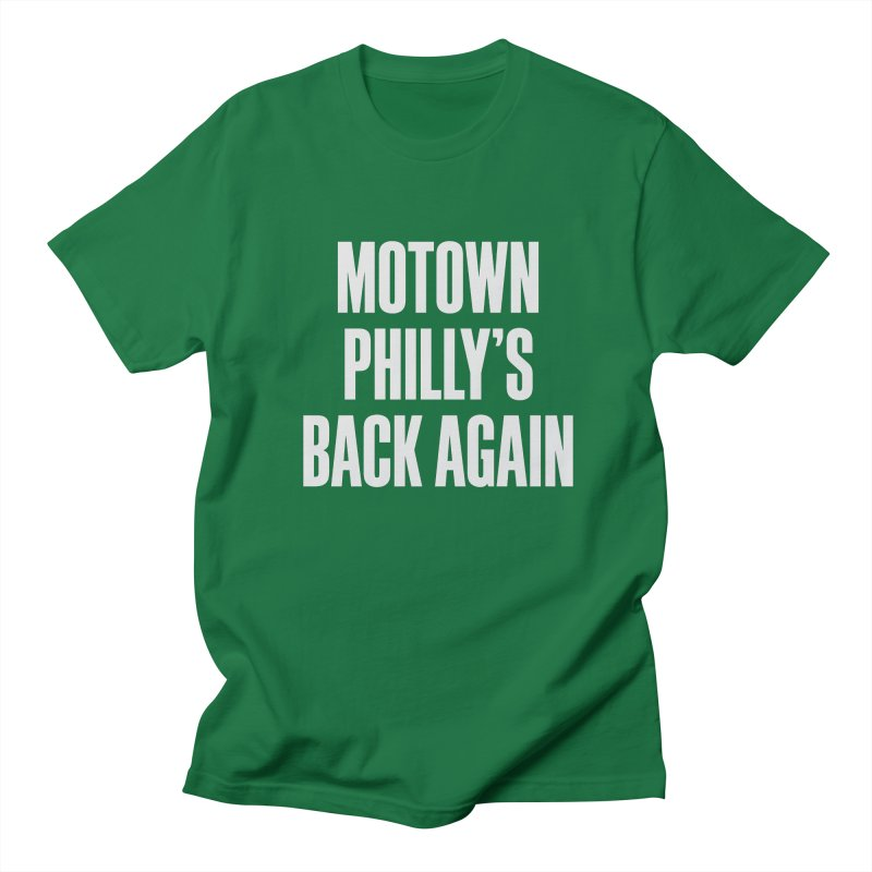 Motown Philly's Back Again in Men's T-Shirt Kelly Green by Sport'n Goods Artist Shop