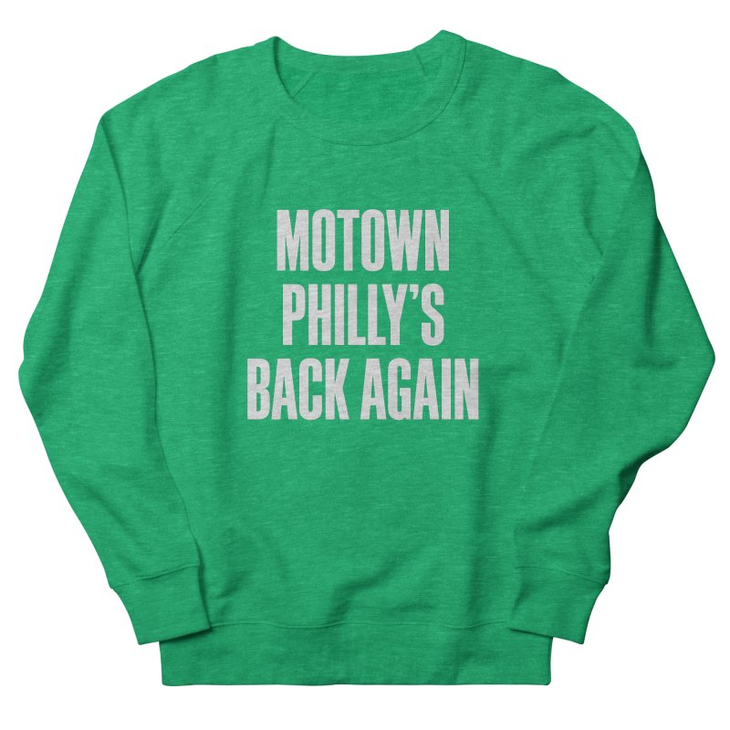 Motown Philly's Back Again Women's French Terry Sweatshirt by Sport'n Goods Artist Shop