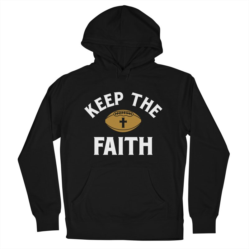 Keep The Faith Men's French Terry Pullover Hoody by Sport'n Goods Artist Shop
