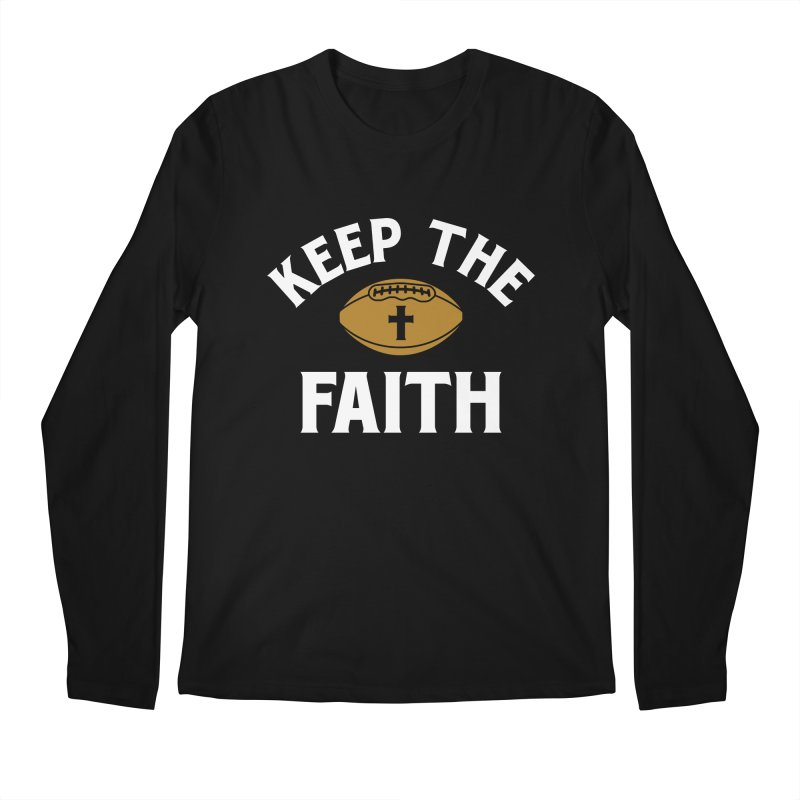 Keep The Faith Men's Regular Longsleeve T-Shirt by Sport'n Goods Artist Shop