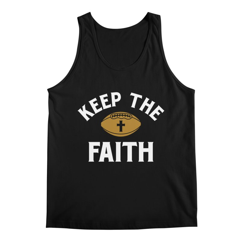 Keep The Faith Men's Tank by Sport'n Goods Artist Shop